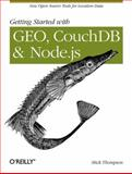 Getting Started with GEO, CouchDB, and Node. Js, Thompson, Mick, 1449307523