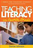 Teaching Literacy in Fourth Grade, Johnson, Denise, 1593857527