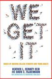 We Get It : Voices of Grieving College Students and Young Adults, Servaty-Seib, Heather and Fajgenbaum, David, 1849057524