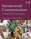 Interpersonal Communication as Art and Science, Solomon, Denise Haunani and Theiss, Jennifer, 0415807522
