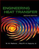 Engineering Heat Transfer, M. M. Rathore and R. Kapuno, 0763777528