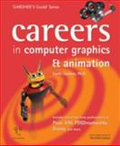 Careers in Computer Graphics and Animation, Garth Gardner, 0966107527