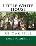 Little White House, Larry Roeder, 1492177520