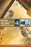 Gulf Oil in the Aftermath of the Iraq War : Strategies and Policies, , 9948007522