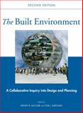 The Built Environment : A Collaborative Inquiry into Design and Planning, , 0470007524