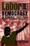 Labor and Democracy in Namibia, 1971-1996 9780852557525