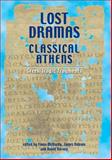 Lost Drama of Classical Athens : Greek Tragic Fragments, McHardy, Fiona and Robson, James, 0859897524