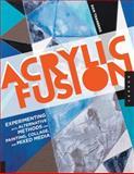 Acrylic Fusion, Dan Tranberg, 1592537529