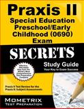 Praxis II Special Education Preschool/Early Childhood (0690) Exam Secrets : Praxis II Test Review for the Praxis II - Subject Assessments, Praxis II Exam Secrets Test Prep Team, 1610727525