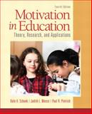 Motivation in Education : Theory, Research, and Applications, Schunk, Dale H. and Meece, Judith L., 0133017524