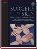 Surgery of the Skin, Robinson, June K. and Hanke, C. William, 0323027520