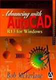 Advancing with AutoCad R13 for Windows, McFarlane, Robert, 047023752X