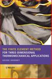 The Finite Element Method for Three-Dimensional Thermomechanical Applications, Dhondt, Guido, 0470857528