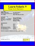 Learn Solaris 9 Through Step by Step Lessons, Beebe, Steven, 0974007528