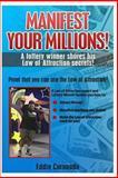 Manifest Your Millions!, Eddie Coronado, 1492847526