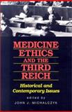 Medicine, Ethics and the Third Reich, , 1556127529