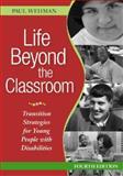Life Beyond the Classroom, Paul Wehman, 1557667527