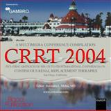 CRRT 2004 - A Multimedia Conference Compilation : Including Abstracts of the 1st to 9th International Conferences on Continuous Renal Replacement Therapies, San Diego, California, , 3805577524