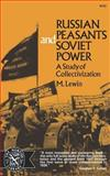 Russian Peasants and Soviet Power : A Study of Collectivization, Lewin, Moshe, 0393007529