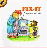 Fix-It, David McPhail, 0140547525