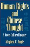 Human Rights in Chinese Thought : A Cross-Cultural Inquiry, Angle, Stephen C., 0521007526
