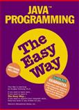 Computer Programming in Java the Easy Way, Downing, Douglas D., 0764107526