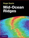Mid-Ocean Ridges, Searle, Roger, 1107017521