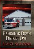 Firefighter down, District, Blaize Nolynne, 1462677525