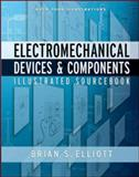 Electromechanical Devices and Components Illustrated Sourcebook, Elliott, Brian S., 0071477527