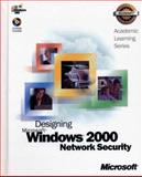 Designing Microsoft Windows 2000 Network Security, Microsoft Official Academic Course Staff, 0470067527