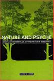 Nature and Psyche : Radical Environmentalism and the Politics of Subjectivity, Kidner, David W., 0791447529
