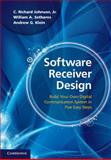 Software Receiver Design : Build Your Own Digital Communication System in Five Easy Steps, Johnson, Jr,  C. Richard, CRichard and Sethares, William A., 1107007526