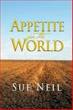 Appetite for the World, Sue Neil, 1481787527