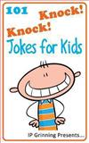 101 Knock Knock Jokes for Kids, I. Grinning and I. Factly, 1482397528
