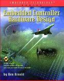 Embedded Controller Hardware Design, Arnold, Ken, 1878707523