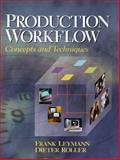 Production Workflow : Concepts and Techniques, Leymann, Frank and Roller, Dieter, 0130217530