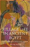 Village Life in Ancient Egypt : Laundry Lists and Love Songs, McDowell, A. G., 0199247536