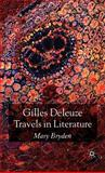 Gilles Deleuze : Travels in Literature, Bryden, Mary, 0230517536