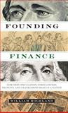 Founding Finance, William Hogeland, 0292757530