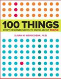 100 Things Every Designer Needs to Know about People, Susan Weinschenk, 0321767535