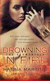 Drowning in Fire, Hanna Martine, 0425267539