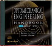 Optomechanical Engineer Handbook : CRCnetBASE 1999, Lindley Darden, 0849397537
