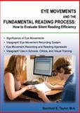 Eye Movements and the Fundamental Reading Process : How to Evaluate Silent Reading Efficiency, Taylor, Stanford E., 0398087539