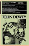 "The Middle Works of John Dewey : 1899-1901: Collected Articles and ""The School and Society"" and ""The Educational Situation"", , 0809307537"