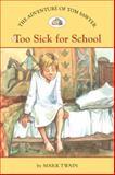 The Adventures of Tom Sawyer #5: Too Sick for School, Mark Twain, 1402767536