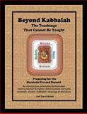 Beyond Kabbalah - the Teachings That Cannot Be Taught, Joel Bakst, 1494397536