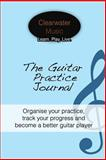 The Guitar Practice Journal, Alex Danson, 1502517531