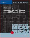 MCSE Guide to Managing a Microsoft Windows Server 2003 Network, Enhanced, Schitka, M. John and McCann, Brian, 0619217537