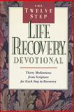 The Twelve Step Life Recovery Devotional, David Stoop and Stephen Arterburn, 0842347534