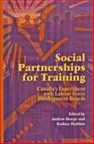 Social Partnerships for Training : Canada's Experiment with Labour Force Development Boards, Sharpe, Andrew, 0889117535